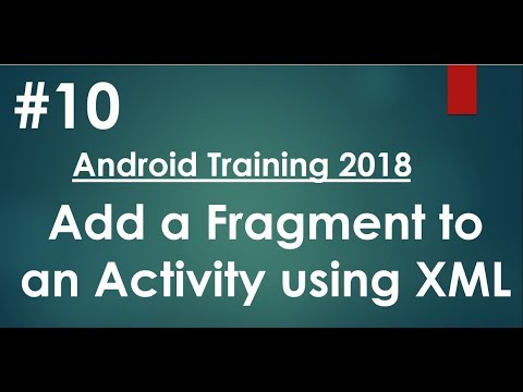 Android tutorial (2018) – 10 – Add a Fragment to an Activity using XML