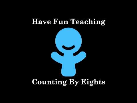 Counting By Eight - Have Fun Teaching  - gZoQ7Aw3Mdw -