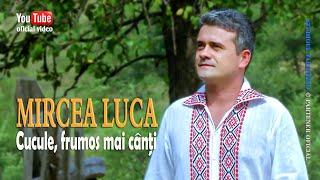 MIRCEA LUCA . Cucule, frumos mai canti (oficial video)