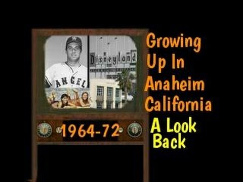 Growing Up In Anaheim California in Orange County 1964 to 1972