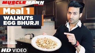 MEAL 1- Walnuts Egg Bhurji  | MUSCLEMANN Super Intense Cutting program by Guru Mann