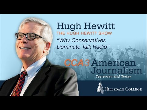 """Why Conservatives Dominate Talk Radio"" - Hugh Hewitt"