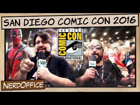 San Diego Comic Con 2016 | NerdOffice S07E30