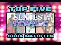 Wired - Top 5 Sexiest Female Soca Artistes
