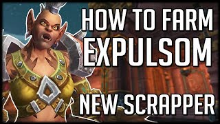 How To Farm Expulsom + New Scrapper System   WoW Battle for Azeroth