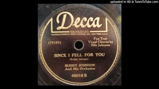 BUDDY JOHNSON   Since I Fell for You   78   1947