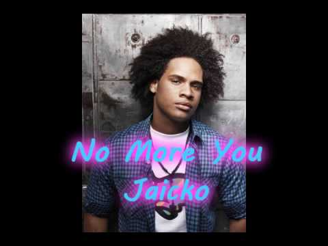 No More You - Jaicko *Hot New RnB 2009*