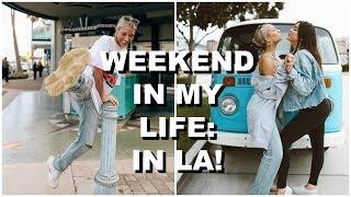 WEEKEND IN MY LIFE: IN LA!