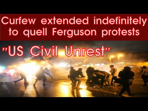US Civil Unrest: Curfew extended indefinitely to quell Ferguson protests