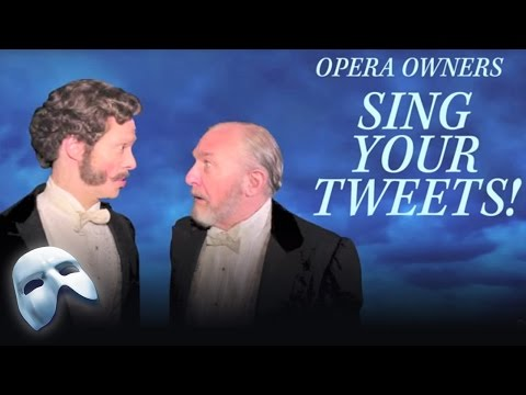 The Opera Owners Sing Your Tweets! Part 1   The Phantom of the Opera