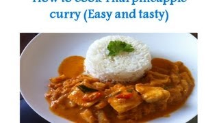 How To Cook Thai Pineapple Curry (easy And Tasty) แกงคั่วสัปประรด