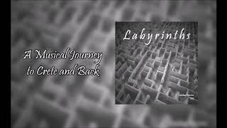 Labyrinths: A Musical Journey to Crete and Back