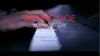 Bryan Doe - Nothing To Lose