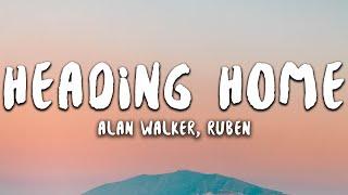 Alan Walker - Heading Home (Lyrics) ft. Ruben
