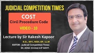 Cost-Section 35, 35-A,35-B, Order XX-A under CPC,Civil Procedure,Sir Rakesh Kapoor-Video 10