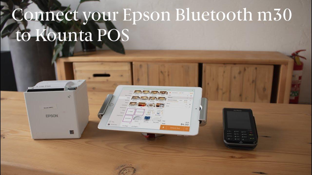 Setting up an Epson m30 Bluetooth Printer with Kounta