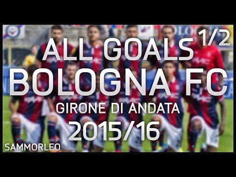 ALL GOALS BOLOGNA FC - 2015/16 GIRONE DI ANDATA [BY SAMMORLEO]