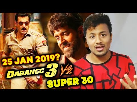 Salman's Dabangg 3 Vs Hrithik's Super 30...