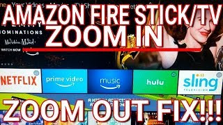 Amazon fire tv zoom in, zoom out - adjusting screen display