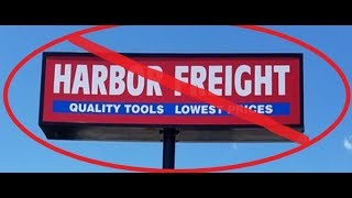 Why I Stop Buying Harbor Freight Tools!