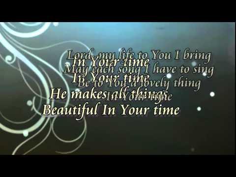In His Time - Maranatha with lyrics