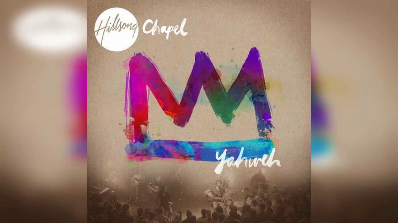 Download Hillsong Chapel - Yahweh Album