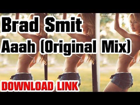 Brad Smit - Aaah (Original Mix) Electro House (Download Link)