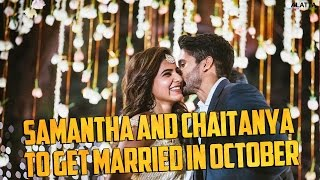 Samantha and Chaitanya to get married in October