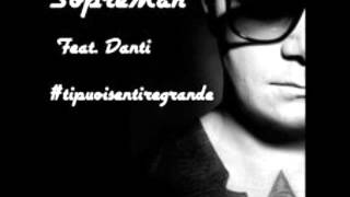 #tipuoisentiregrande - Sopreman feat. Danti