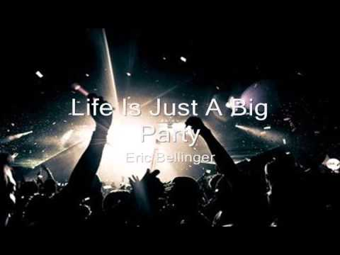 Life Is Just A Big Party