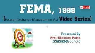 FEMA = Part 2 (Foreign Exchange Management Act 1999)