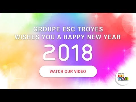 Groupe ESC Troyes wishes you a happy new year 2018!