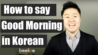 How to Say Good Morning in Korean | Learn Korean With Beeline