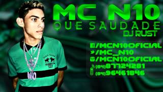 MC N10 - Que Saudade - Dj Rust