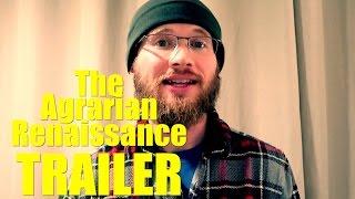 The Agrarian Renaissance Trailer