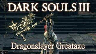 Dragonslayer Greataxe Moveset (Dark Souls 3) Boss Weapon