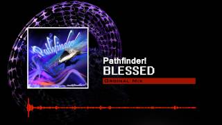 Pathfinder! - Blessed (Original Mix)