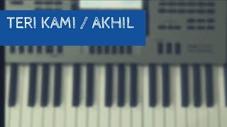 Download Hindi Video Songs - Teri Kami || Piano Cover || Akhil || Punjabi Song ||