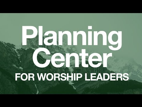 Planning Center Tutorial for Worship Leaders
