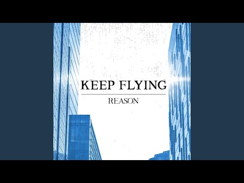 "Keep Flying Release New Song ""Reason"""