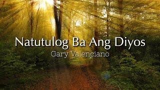 Natutulog Ba Ang Diyos - Gary Valenciano (Lyrics Video)