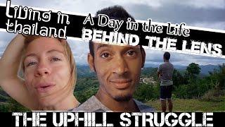 THE UPHILL STRUGGLE LIVING IN THAILAND VLOG-(ADITL BTL EP58)
