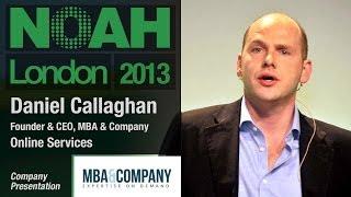 Daniel Callaghan - Founder & CEO, MBA&Company - NOAH13
