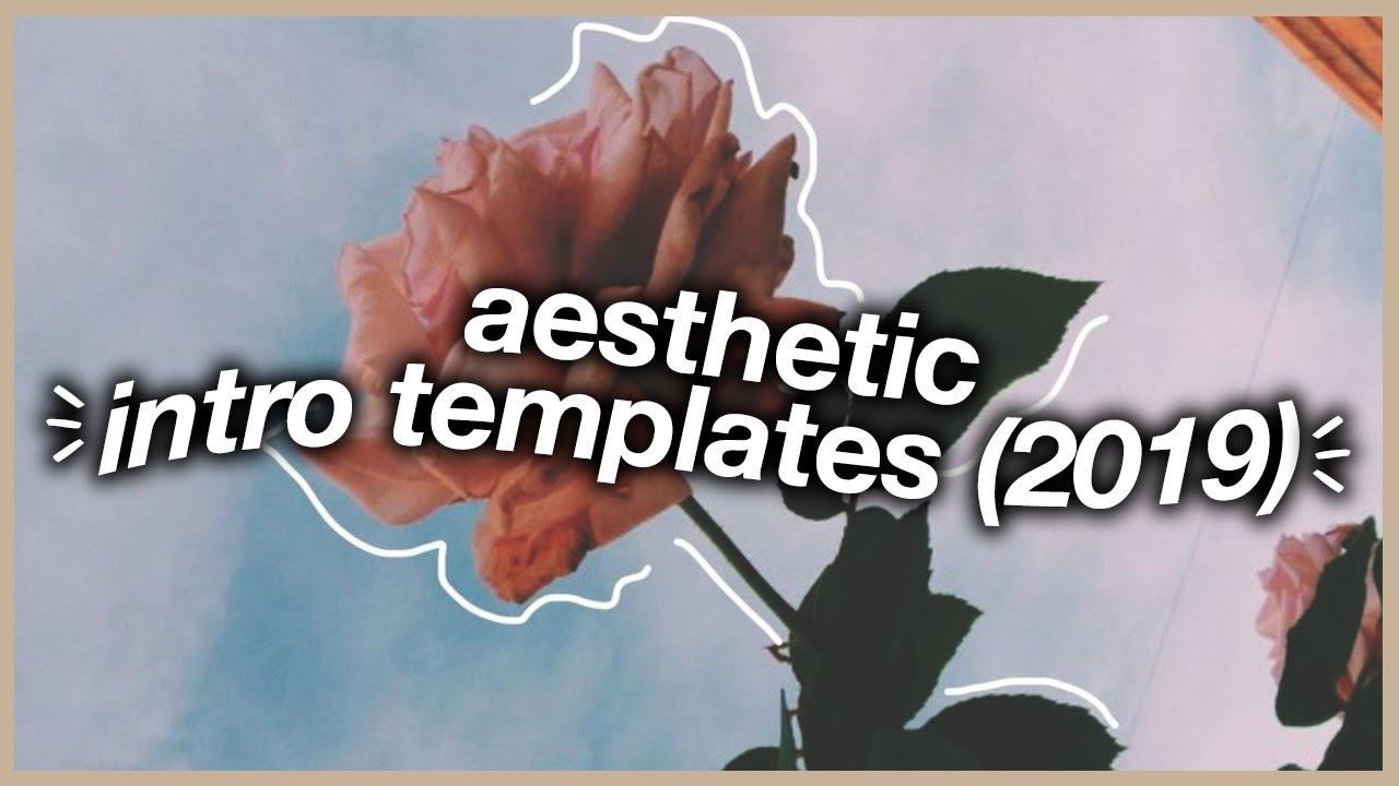 Aesthetic Intro Templates 2020 Download Links Youtube