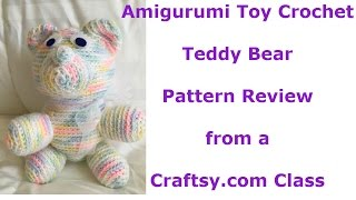 Amigurumi Toy Crochet Teddy Bear Pattern Review from a Craftys.com Class