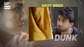 Dunk Episode 18 | Teaser | ARY Digital Drama