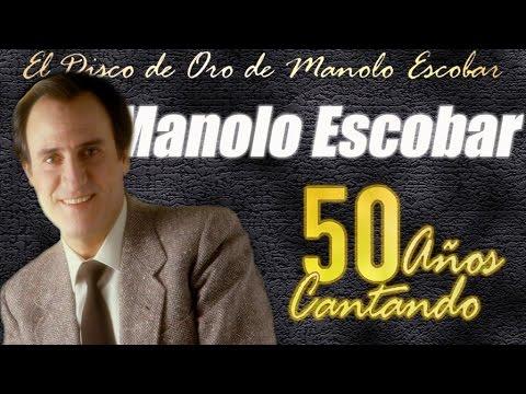 Manolo Escobar 50 Años Cantando Los Grandes éxitos De Manolo Escobar Youtube