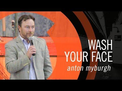 Anton Myburgh - Wash your face