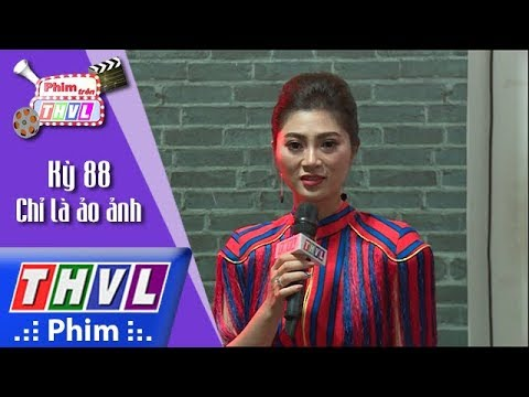 THVL | Phim trên THVL - Kỳ 88: Chỉ là ảo ảnh: Diễn viên Thanh Trúc