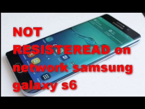 NOT REGISTERED ON NETWORK- galaxy S6 EDGE EASY SOLUTION